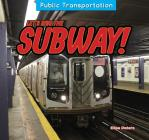 Let's Ride the Subway! (Public Transportation) Cover Image
