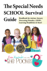 The Special Needs School Survival Guide: Handbook for Autism, Sensory Processing Disorder, Adhd, Learning Disabilities & More! Cover Image