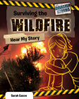Surviving the Wildfire: Hear My Story (Disaster Diaries) Cover Image