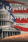 It's Our Republic if We are Allowed to Keep It Cover Image