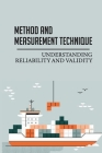 Method And Measurement Technique: Understanding Reliability And Validity: Testing Of Validity And Reliability Cover Image