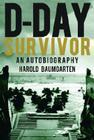 D-Day Survivor: An Autobiography Cover Image