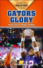 Gators Glory: Great Eras in Florida Football (Golden Ages of College Sports) Cover Image