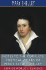 Notes to the Complete Poetical Works of Percy Bysshe Shelley (Esprios Classics) Cover Image