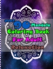 over 90 Mandala Coloring Book For Adult Relaxation: Mandalas-Coloring Book For Adults-Top Spiral Binding-An Adult Coloring Book with Fun, Easy, and Re Cover Image