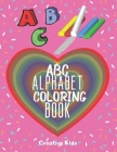 ABC Alphabet Coloring Book: A Fun Game for 3-8 Year Old - Picture For Toddlers & Grown Ups - Letters, Shapes, Color Animals-8.5 x 11