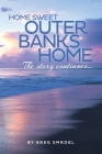 Home Sweet Outer Banks Home: The Story Continues Cover Image
