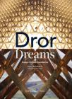 Dror Dreams: Design Without Boundaries Cover Image