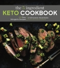 The 5-Ingredient Keto Cookbook, 1: 100 Easy Ketogenic Recipes Cover Image