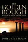 The Golden Bough: A Study of Magic and Religion Cover Image