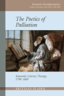 Poetics of Palliation: Romantic Literary Therapy, 1790-1850 Cover Image