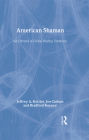 American Shaman: An Odyssey of Global Healing Traditions Cover Image