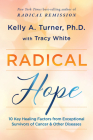 Radical Hope: 10 Key Healing Factors from Exceptional Survivors of Cancer & Other Diseases Cover Image