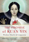 The Promise of Kuan Yin: Wisdom, Miracles, & Compassion  Cover Image