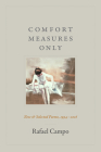Comfort Measures Only: New and Selected Poems, 1994-2016 Cover Image