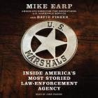 U.S. Marshals Lib/E: Inside America's Most Storied Law Enforcement Agency Cover Image