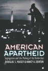 American Apartheid: Segregation and the Making of the Underclass Cover Image