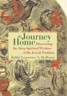 The Journey Home: Discovering the Deep Spiritual Wisdom of the Jewish Tradition Cover Image