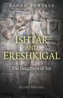 Pagan Portals - Ishtar and Ereshkigal: The Daughters of Sin Cover Image