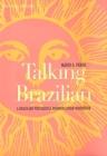 Talking Brazilian: A Brazilian Portuguese Pronunciation Workbook (Yale Language Series) Cover Image