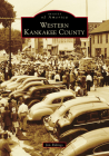 Western Kankakee County (Images of America) Cover Image