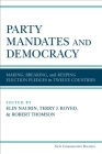 Party Mandates and Democracy: Making, Breaking, and Keeping Election Pledges in Twelve Countries (New Comparative Politics) Cover Image