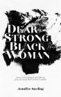 Dear Strong Black Woman: Letters of Nourishment and Reflection from One Strong Black Woman to Another Cover Image