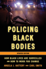 Policing Black Bodies: How Black Lives Are Surveilled and How to Work for Change, Updated Edition Cover Image