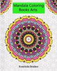 Mandala Coloring Books Arts: Adults relaxation Meditation, and Happiness. (Volume 1) Cover Image