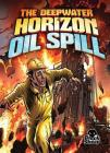 The Deepwater Horizon Oil Spill (Disaster Stories) Cover Image