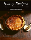 Honey Recipes: 30 healthy and delicious dishes Cover Image