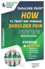 How to treat and manage shoulder pain: The Solution & Prevention with Recommended Exercises Cover Image