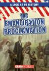 The Emancipation Proclamation (Look at US History) Cover Image