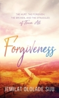 Forgiveness: The Hurt, The Forgiven, The Broken And, The struggles of Them All: The Hurt, The Cover Image