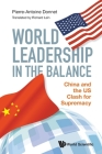 World Leadership in the Balance: China and the Us Clash for Supremacy Cover Image