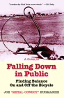A Guide to Falling Down in Public: Finding Balance on and Off the Bicycle Cover Image