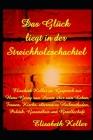 Das Glück liegt in der Streichholzschachtel: Elisabeth Keller im Gespräch mit dem Autor, Schmerztherapeuten und Lebensberater Hans Georg van Herste Cover Image