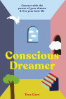 Conscious Dreamer: Connect with the power of your dreams & live your best life Cover Image