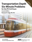 PPI Transportation Depth Six-Minute Problems for the PE Civil Exam, 7th Edition –– Contains 91 Practice Problems for the PE Civil Exam Cover Image