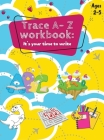 Trace A- Z Workbook: It's your Time to Write Ages 2-5 Cover Image