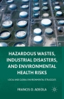 Hazardous Wastes, Industrial Disasters, and Environmental Health Risks: Local and Global Environmental Struggles Cover Image