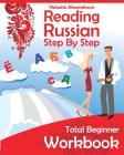 Reading Russian Workbook: Russian Step By Step Total Beginner Cover Image