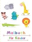 Malbuch für Kinder: MALBUCH Für Jungen und Kinder / Malbücher Alter 2-4, 4-6 Jungen, Mädchen und Alle Cover Image