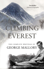 Climbing Everest: The Complete Writings of George Mallory Cover Image