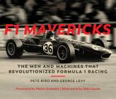 F1 Mavericks: The Men and Machines that Revolutionized Formula 1 Racing Cover Image