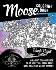 Moose Coloring Book: Black Night Edition: An Adult Coloing Book of 40 Adult Coloring Pages with Relaxing Moose Designs (Animal Coloring Books for Adults #33) Cover Image