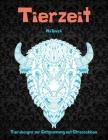 Tierzeit - Malbuch - Tierdesigns zur Entspannung mit Stressabbau Cover Image