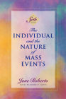 The Individual and the Nature of Mass Events: A Seth Book Cover Image