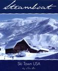 Steamboat: Ski Town USA Cover Image