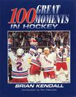 One Hundred Greatest Moments in Hockey Cover Image